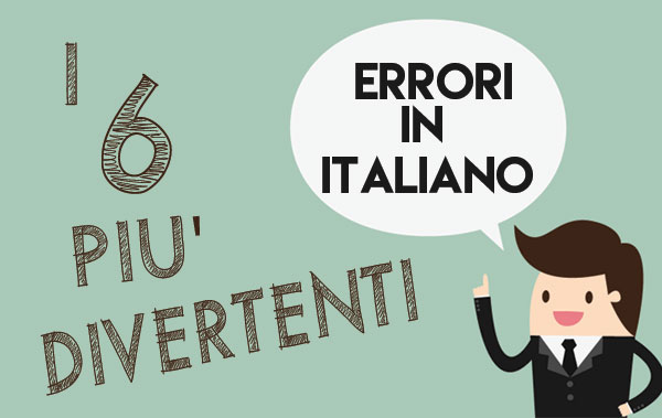 6-piu-imbarazzanti-errori-in-italiano dagli stranieri in italia